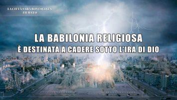 La Babilonia religiosa è destinata a cadere sotto l'ira di Dio