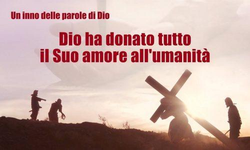 La miglior musica cristiana – Dio ha donato tutto il Suo amore all'umanità