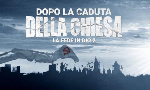"""Film cristiano """"La fede in Dio 2 – Dopo la caduta della chiesa"""" – Trailer ufficiale in italiano"""